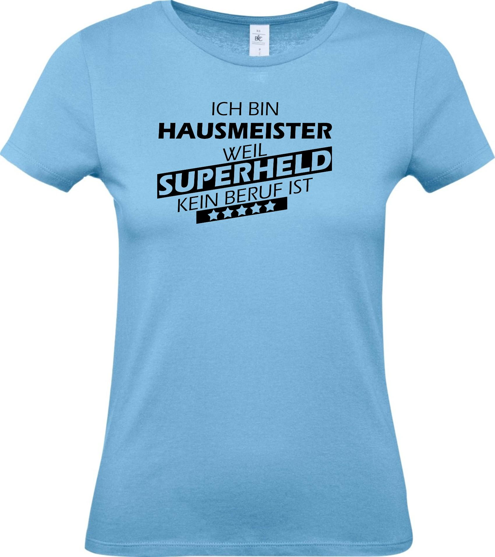 Lady-T-Shirt-Ich-bin-Hausmeist-er-weil-Superheld-kein-Beruf-ist