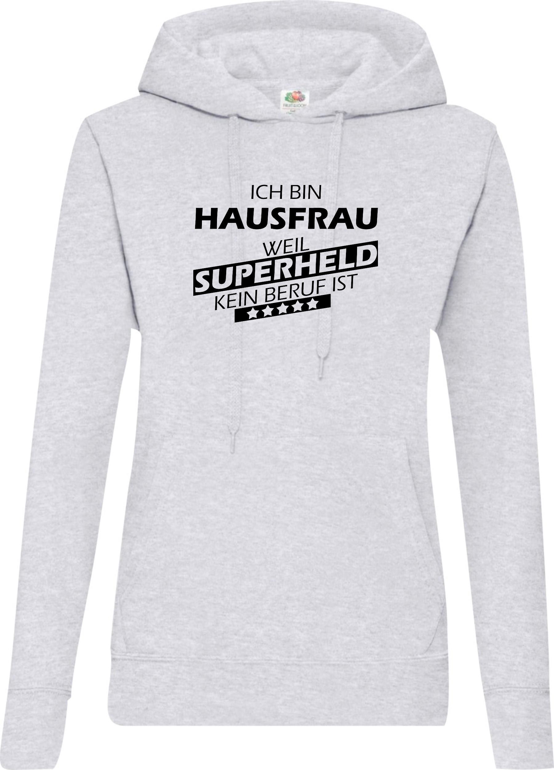 Lady-Kapuzensweatshirt-Ich-bin-Hausfrau-weil-Superheld-kein-Beruf-ist-Groessen-X