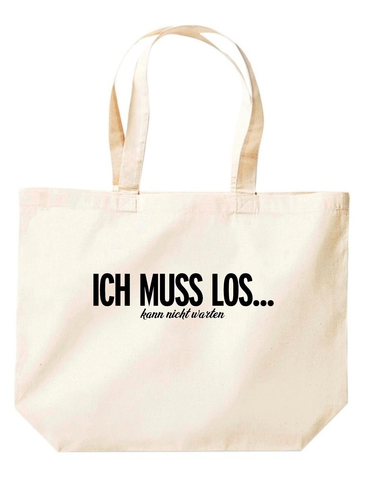 große Einkaufstasche, Shopper kultiger Spruch ich muss los ... kann nicht warten