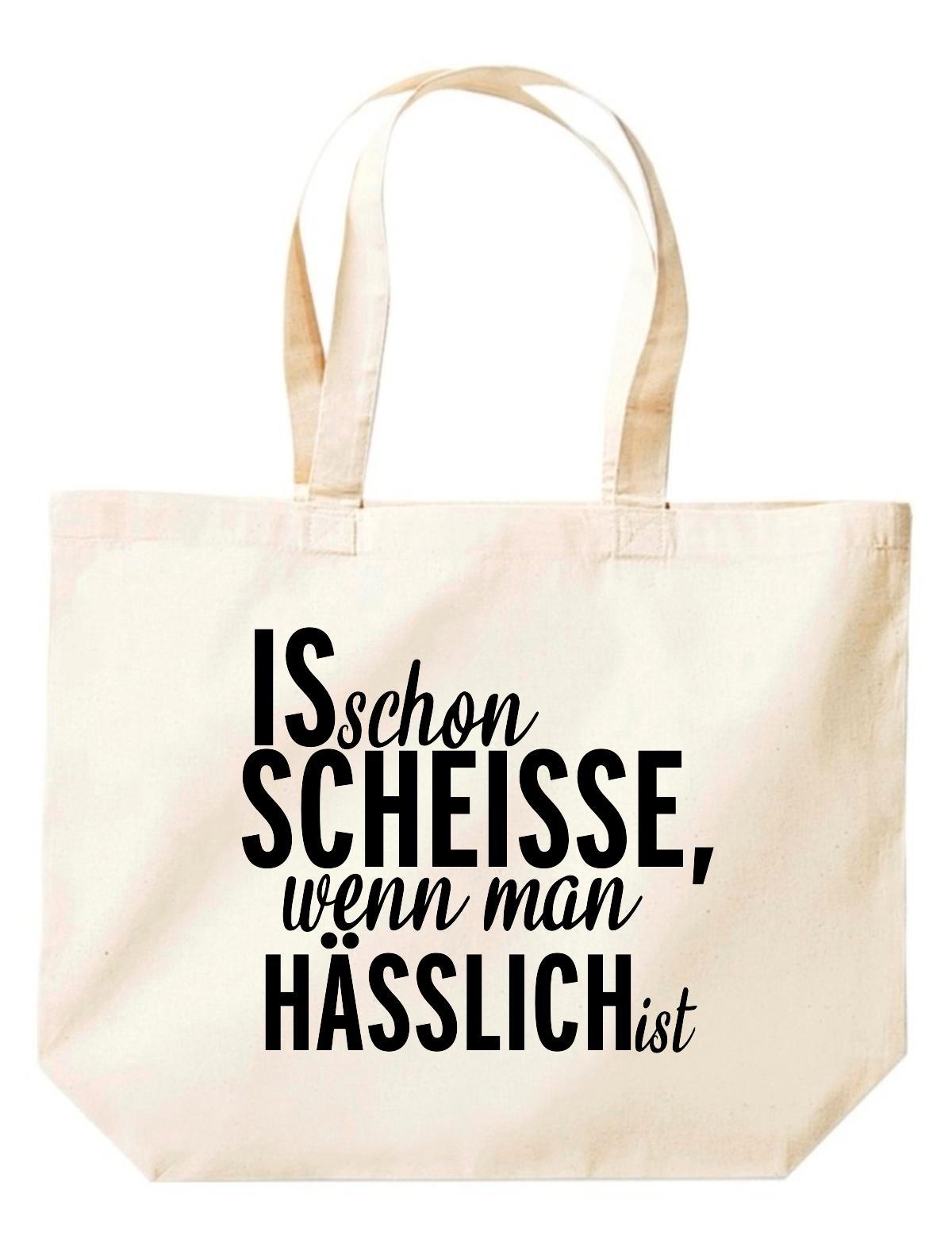 große Einkaufstasche, Shopper kultiger Spruch is schon Scheisse, wenn man hässli