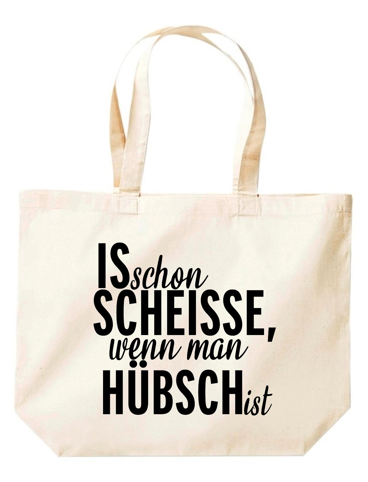 große Einkaufstasche, Shopper kultiger Spruch is schon Scheisse, wenn man hübsch