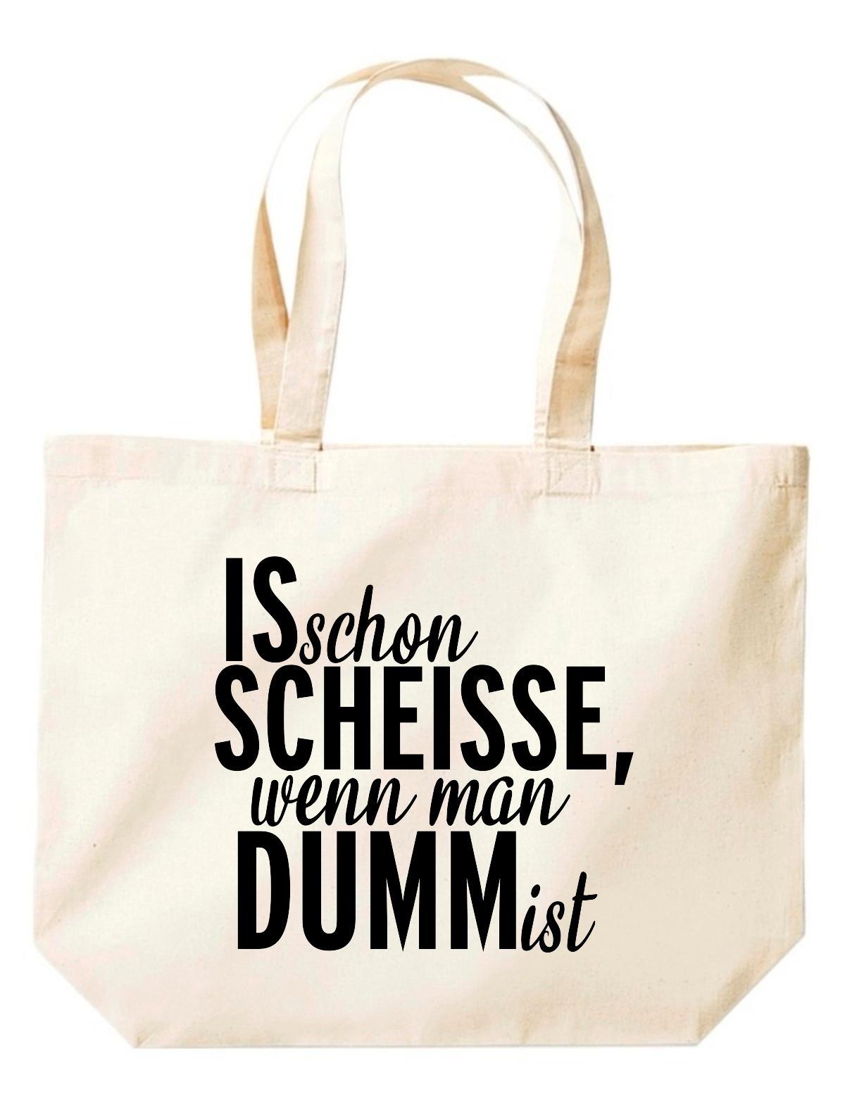 große Einkaufstasche, Shopper kultiger Spruch is schon Scheisse, wenn man dumm i