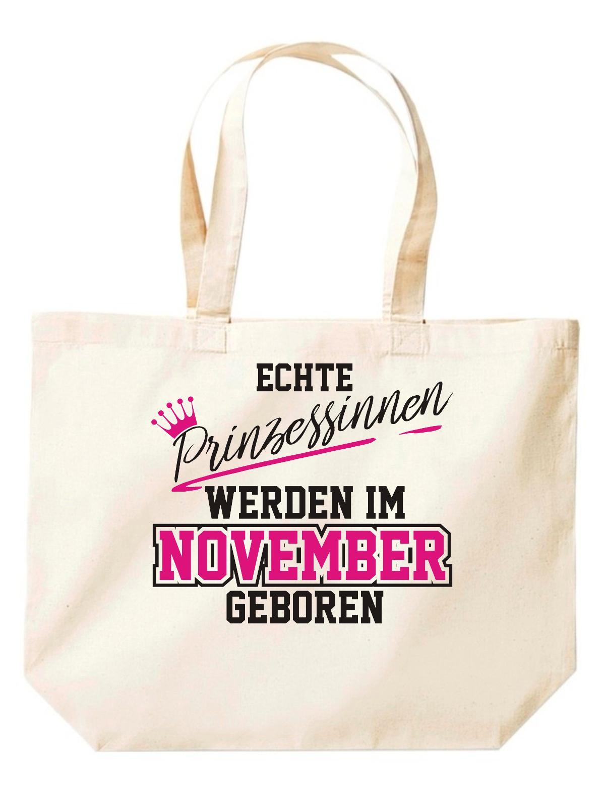 große Einkaufstasche, Echte Prinzessinen werden im NOVEMBER geboren,